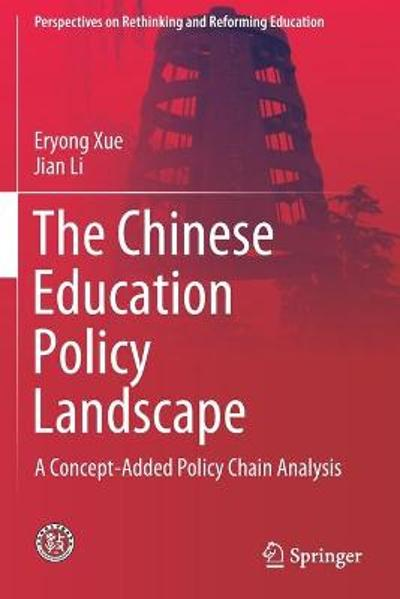 The Chinese Education Policy Landscape - Eryong Xue