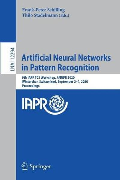 Artificial Neural Networks in Pattern Recognition - Frank-Peter Schilling
