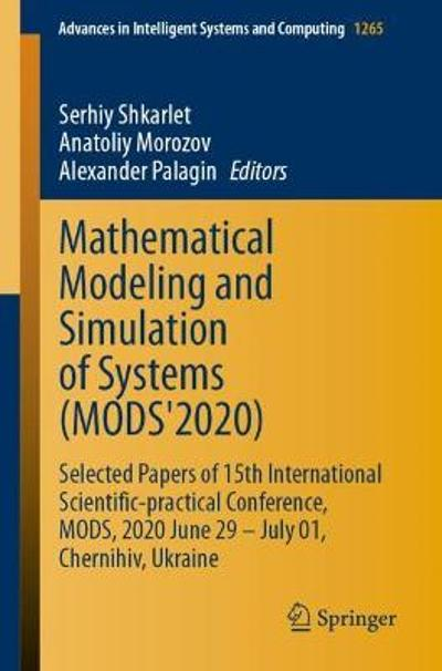 Mathematical Modeling and Simulation of Systems (MODS'2020) - Serhiy Shkarlet
