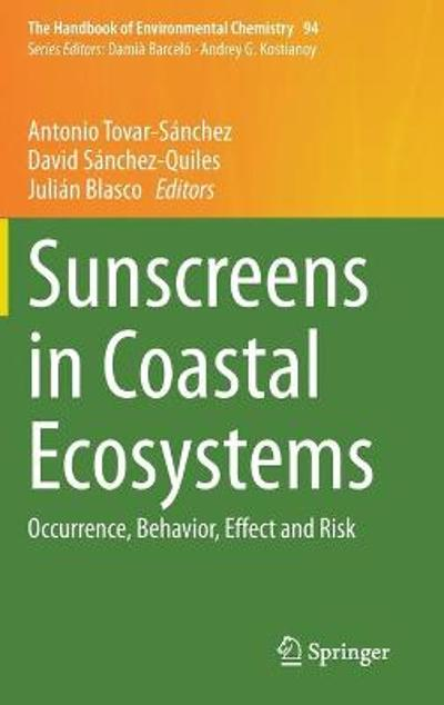 Sunscreens in Coastal Ecosystems - Antonio Tovar-Sanchez