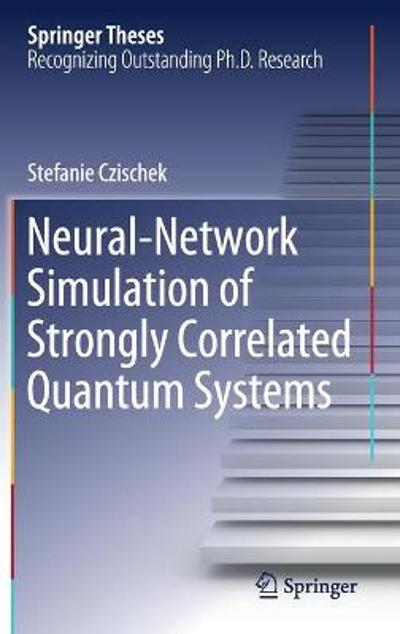 Neural-Network Simulation of Strongly Correlated Quantum Systems - Stefanie Czischek