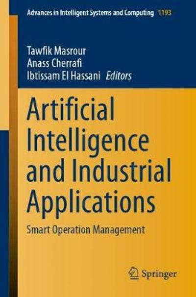 Artificial Intelligence and Industrial Applications - Tawfik Masrour