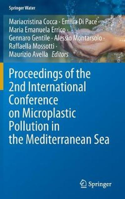Proceedings of the 2nd International Conference on Microplastic Pollution in the Mediterranean Sea - Mariacristina Cocca