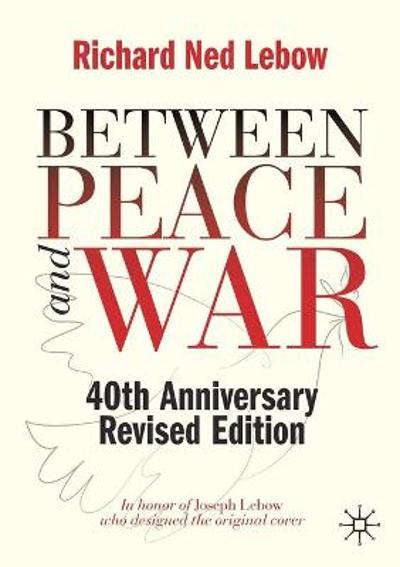 Between Peace and War - Richard Ned Lebow