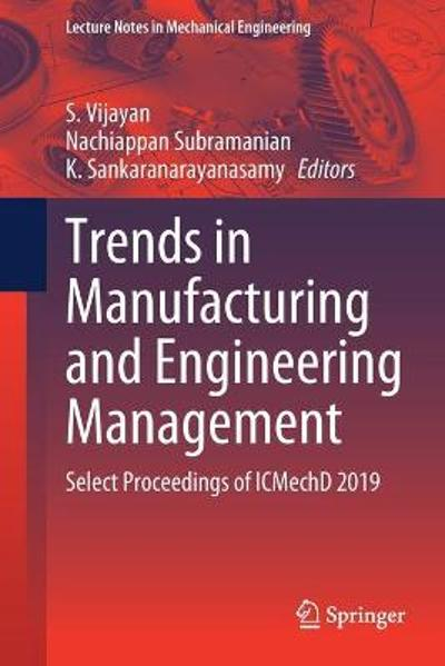 Trends in Manufacturing and Engineering Management - S. Vijayan