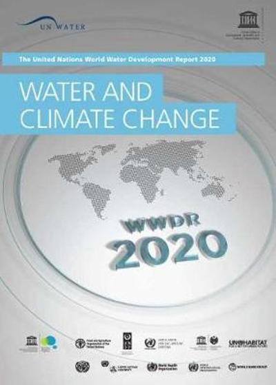The United Nations World Water Development Report 2020 - United Nations Educational Scientific and Cultural Organization