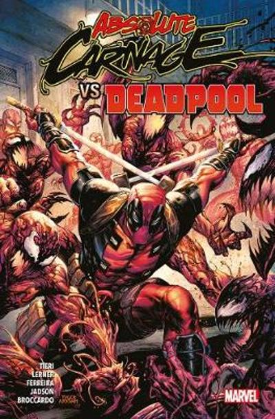 Absolute Carnage Vs. Deadpool - Frank Tieri