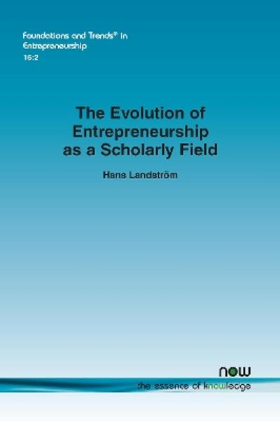 The Evolution of Entrepreneurship as a Scholarly Field - Hans Landstroem