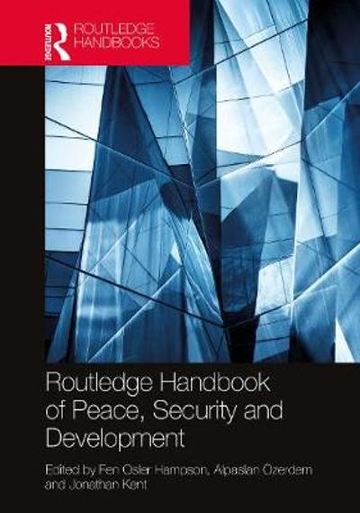 Routledge Handbook of Peace, Security and Development - Fen Osler Hampson