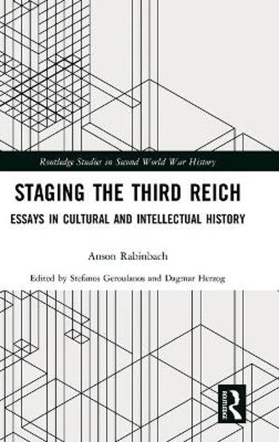 Staging the Third Reich - Anson Rabinbach