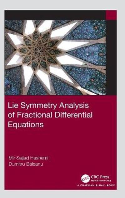Lie Symmetry Analysis of Fractional Differential Equations - Mir Sajjad Hashemi