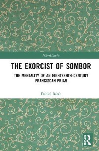 The Exorcist of Sombor - Daniel Barth