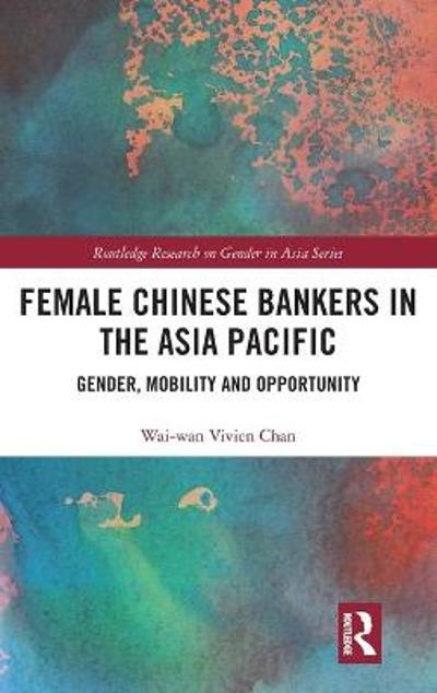 Female Chinese Bankers in the Asia Pacific - Wai-wan Vivien Chan