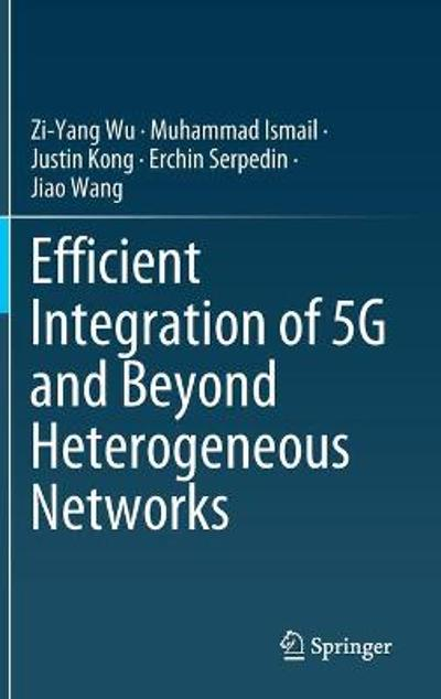 Efficient Integration of 5G and Beyond Heterogeneous Networks - Zi-Yang Wu