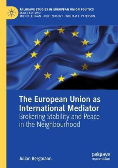 The European Union as International Mediator - Julian Bergmann