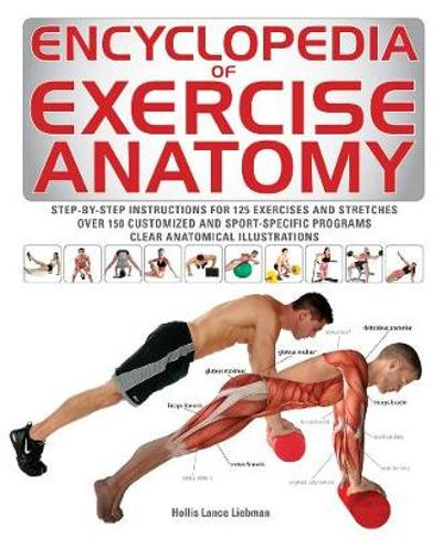 Encyclopedia of Exercise Anatomy - Hollis Lance Liebman