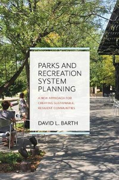 Parks and Recreation System Planning - David Barth