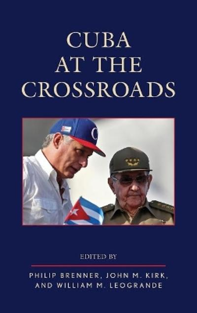 Cuba at the Crossroads - Philip Brenner