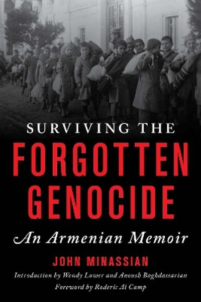 Surviving the Forgotten Genocide - John Minassian
