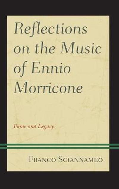 Reflections on the Music of Ennio Morricone - Franco Sciannameo