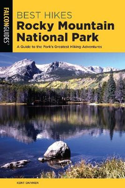 Best Hikes Rocky Mountain National Park - Kent Dannen