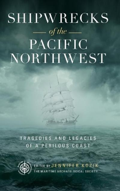 Shipwrecks of the Pacific Northwest - Maritime Archaeological Society