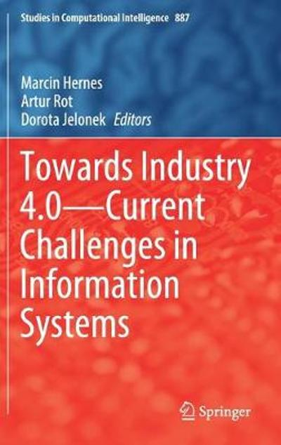 Towards Industry 4.0 - Current Challenges in Information Systems - Marcin Hernes