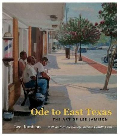 Ode to East Texas - Lee Jamison