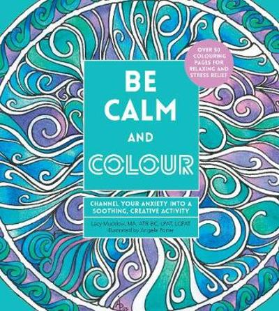 Be Calm and Colour - Lacy Mucklow