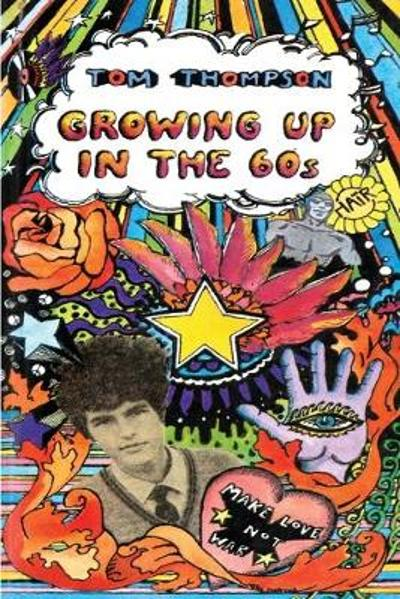 Growing Up in the 60s - Tom Thompson