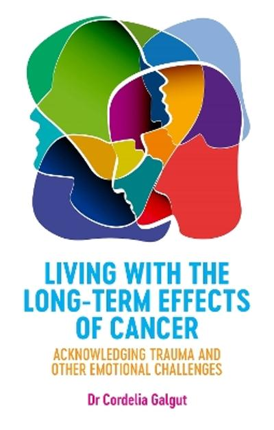 Living with the Long-Term Effects of Cancer - Cordelia Galgut