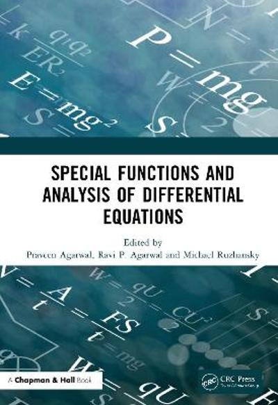 Special Functions and Analysis of Differential Equations - Praveen Agarwal