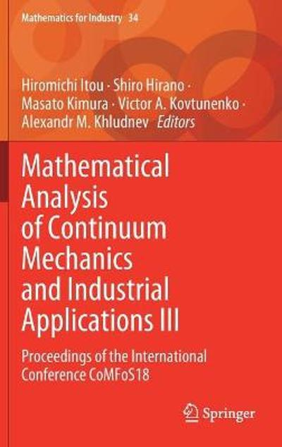 Mathematical Analysis of Continuum Mechanics and Industrial Applications III - Hiromichi Itou