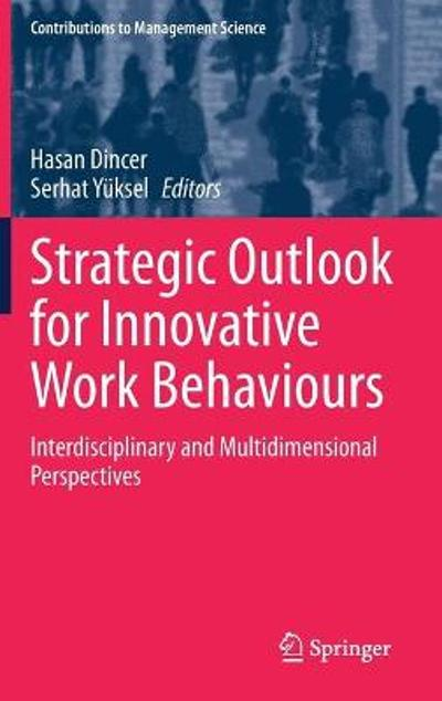 Strategic Outlook for Innovative Work Behaviours - Hasan Dincer