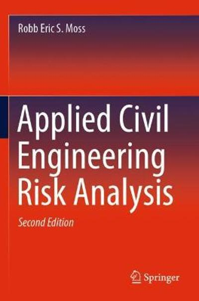 Applied Civil Engineering Risk Analysis - Robb Eric S. Moss