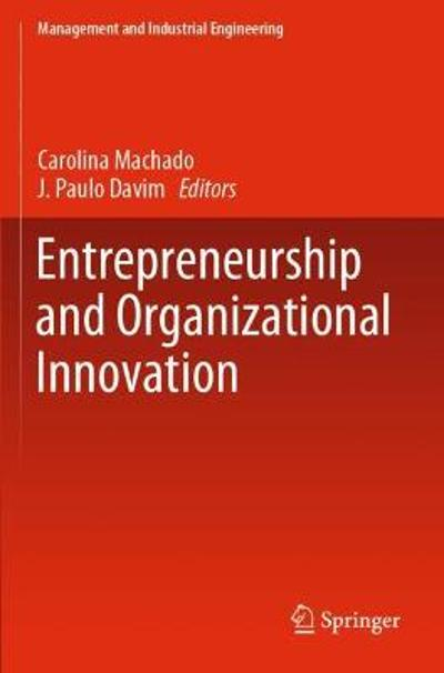 Entrepreneurship and Organizational Innovation - Carolina Machado