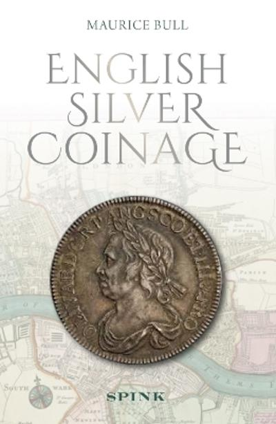 English Silver Coinage (new edition) - Maurice Bull