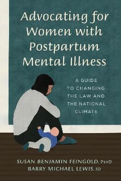 Advocating for Women with Postpartum Mental Illness - Susan Benjamin Feingold