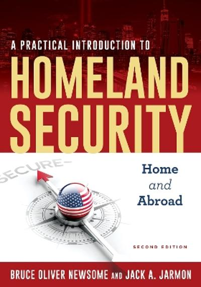 A Practical Introduction to Homeland Security - Bruce Oliver Newsome