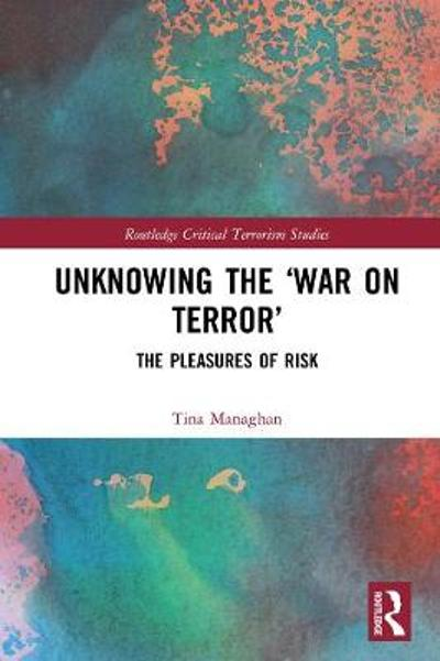Unknowing the 'War on Terror' - Tina Managhan