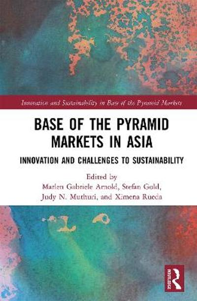 Base of the Pyramid Markets in Asia - Marlen Gabriele Arnold