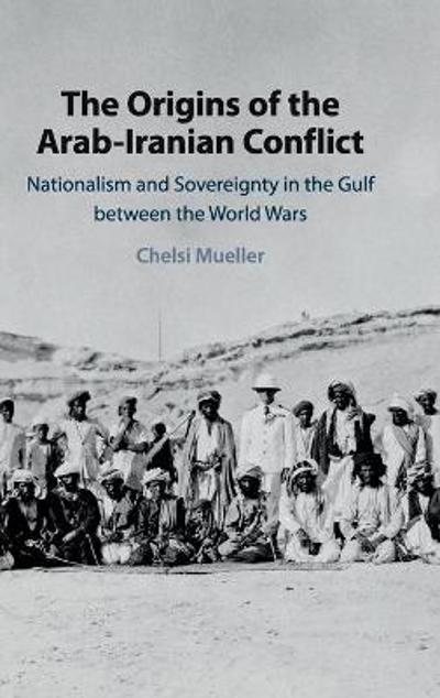 The Origins of the Arab-Iranian Conflict - Chelsi Mueller