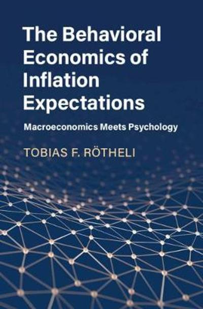 The Behavioral Economics of Inflation Expectations - Tobias F. Roetheli