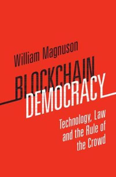Blockchain Democracy - William Magnuson