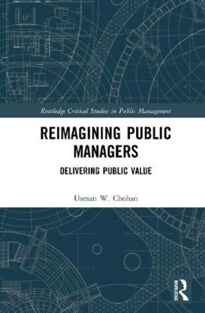 Reimagining Public Managers - Usman W. Chohan