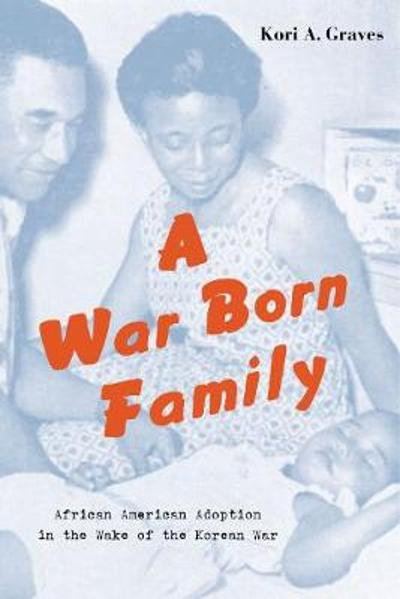 A War Born Family - Kori A. Graves