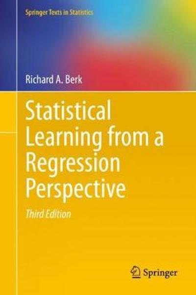 Statistical Learning from a Regression Perspective - Richard A. Berk