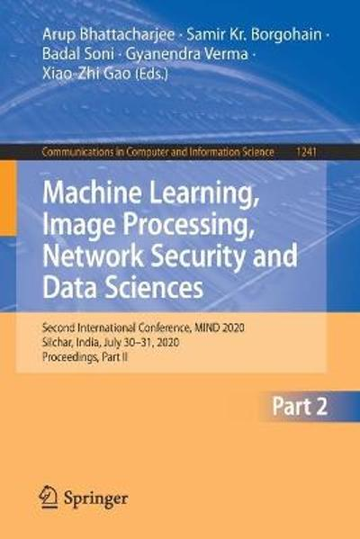 Machine Learning, Image Processing, Network Security and Data Sciences - Arup Bhattacharjee
