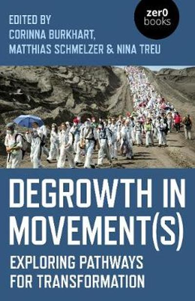 Degrowth in Movement(s) - Exploring pathways for transformation - Nina Treu