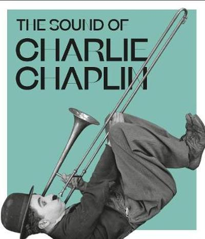 The Sound of Charlie Chaplin - Kate Guyonvarch